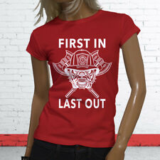 FIRST IN LAST OUT FIREMAN FIRE DEPT HERO COURAGE Womens Red T-Shirt