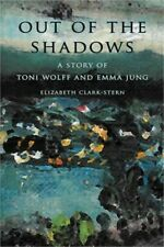 Out of the Shadows: A Story of Toni Wolff and Emma Jung (Paperback or Softback)