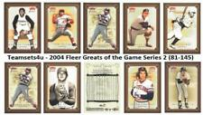 2004 Fleer Greats of the Game Series 2 Baseball Set ** Pick Team * See Checklist