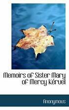 Memoirs of Sister Mary of Mercy Keruel, Anonymous, . 9781116794281 New,,