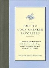 How to Cook Chinese Favorites: An Illustrated Step-By-Step Guide to Foolproof S