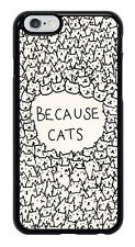 Because Cats Cute Funny Phone Case Cover for Apple iPhone #0026