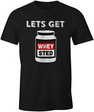 Lets get Wheysted Bodybuilding Whey Gym Workout Training MMA Tee T-Shirt Top