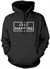Chic Happens Hoodie Unisex Youth + Adult Fashion Slogan Hoody