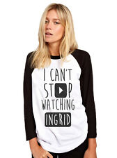 I Can't Stop Watching Ingrid - Vlogger Star Youtuber Womens Baseball Top