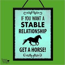 """""""WANT A STABLE RELATIONSHIP .. GET A HORSE!"""" WOOD POSTER PLAQUE SHABBY CHIC SIGN"""