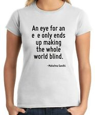 T-shirt Donna CIT0029 An eye for an eye only ends up making the whole world blin