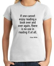 T-shirt Donna CIT0118 If one cannot enjoy reading a book over and over again, th