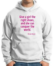 Felpa Hoodie CIT0087 Give a girl the right shoes, and she can conquer the world.