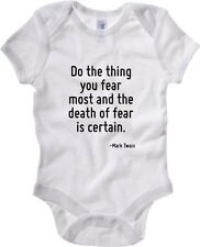 Body neonato CIT0061 Do the thing you fear most and the death of fear is certain
