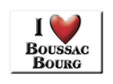 MAGNETS FRANCE - LANGUEDOC ROUSSILLON AIMANT I LOVE BOUSSAC BOURG (CREUSE)