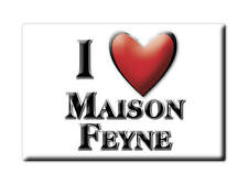 MAGNETS FRANCE - LANGUEDOC ROUSSILLON AIMANT I LOVE MAISON FEYNE (CREUSE)