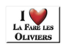 MAGNETS FRANCE - LANGUEDOC ROUSSILLON I LOVE LA FARE LES OLIVIERS  (BOUCHES DU R