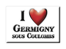 MAGNETS FRANCE - PICARDIE I LOVE GERMIGNY SOUS COULOMBS (SEINE ET MARNE)