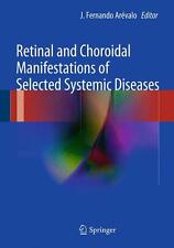 Retinal and Choroidal Manifestations of Selected Systemic Diseases J. Ferna ...