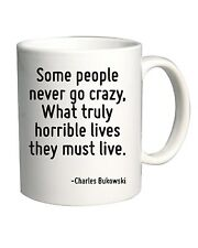 Tazza 11oz CIT0198 Some people never go crazy, What truly horrible lives they mu