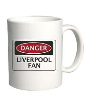 Tazza 11oz WC0299 DANGER LIVERPOOL FAN, FOOTBALL FUNNY FAKE SAFETY SIGN