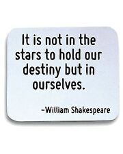 Tappetino Mouse Pad CIT0132 It is not in the stars to hold our destiny but in ou