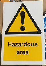 Warning Sign - Hazardous area  - 300x200mm Safety Signs