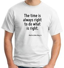 T-shirt CIT0220 The time is always right to do what is right.