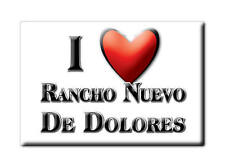 MEXICO SOUVENIR FRIDGE MAGNET IMAN DE NEVERA I LOVE RANCHO NUEVO DE DOLORES