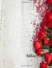 Address Book: Roses Large Print Font 8.5 by 11 For Contacts Addresses Phone N...
