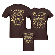 Together Is The Place To Be - Family T-shirts - Set Of 3