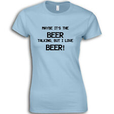 Maybe it's the Beer Talking Womans Cotton Tee T-Shirt Funny Quote TS297