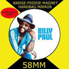 BILLY PAUL- SINGER OF ME E MRS jones-58 mm badge-fridge MAGNETE - SPECCHIO CD #3