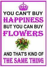 You Can't Buy Happiness You Can Buy Flowers METAL SIGN florist florist's plaque