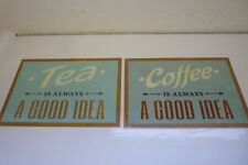 TEA or COFFEE IS ALWAYS A GOOD IDEA vintage retro pub style METAL SIGN / PLAQUE