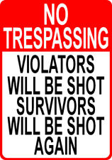 NO TRESPASSING VIOLATORS WILL BE SHOT metal SIGN warning private keep out notice