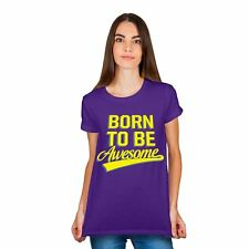Womens Ladies Born To Be Awesome Printed Top Short Sleeve TShirt Cotton Tee