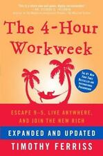 The 4-Hour Work Week : Escape 9-5, Live Anywhere, and Join the New Rich by Timo…