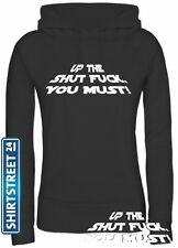 Shirtstreet24, UP THE SHUT FUCK YOU MUST, Girlie Pullover Hoodie
