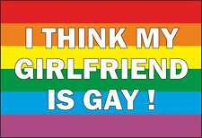 I THINK MY GIRLFRIEND/ BOYFRIEND IS GAY IRON ON T SHIRT TRANSFER