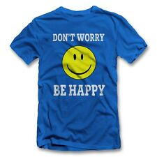 Dont Worry Be Happy T-Shirt Fun-Shirt Spruch Smiley Smile