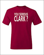 YOU SERIOUS CLARK ? Christmas GRISWOLD FUNNY MENS Holiday T-SHIRT  XMAS
