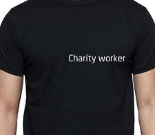 CHARITY WORKER T SHIRT PERSONALISED TEE JOB WORK SHIRT CUSTOM