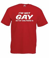 IM NOT GAY BUT MY GIRLFRIEND IS funny xmas birthday gift idea mens T SHIRT TOP