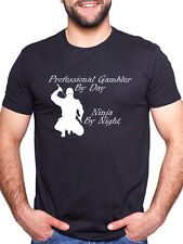 PROFESSIONAL GAMBLER BY DAY NINJA BY NIGHT PERSONALISED T SHIRT