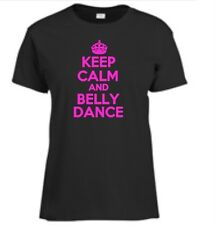 Keep Calm And Belly Dance T-Shirt Funny Humor Ladies Tee More Colors