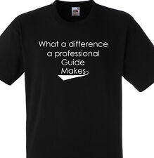 WHAT A DIFFERENCE A PROFESSIONAL GUIDE MAKES T SHIRT GIFT TOUR WORK