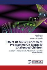 Effect Of Music Enrichment Programme On Mentally Challenged  ... 9783659633218
