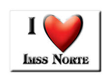 MEXICO SOUVENIR FRIDGE MAGNET RECUERDO IMAN DE NEVERA I LOVE IMSS NORTE