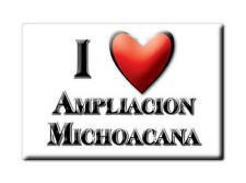 MEXICO SOUVENIR FRIDGE MAGNET IMAN DE NEVERA I LOVE AMPLIACION MICHOACANA