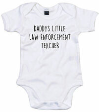 LAW ENFORCEMENT TEACHER BODY SUIT PERSONALISED DADDYS LITTLE BABY GROW GIFT