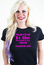 MARRIED TO THE WORLDS BEST NIGHT MAGISTRATE T SHIRT UNUSUAL VALENTINES GIFT