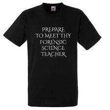PREPARE TO MEET THY FORENSIC SCIENCE TEACHER T SHIRT XMAS GIFT FUNNY