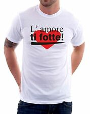 t-shirt l'amore ti fotte humor cuore - To give happiness by tshirteria d57